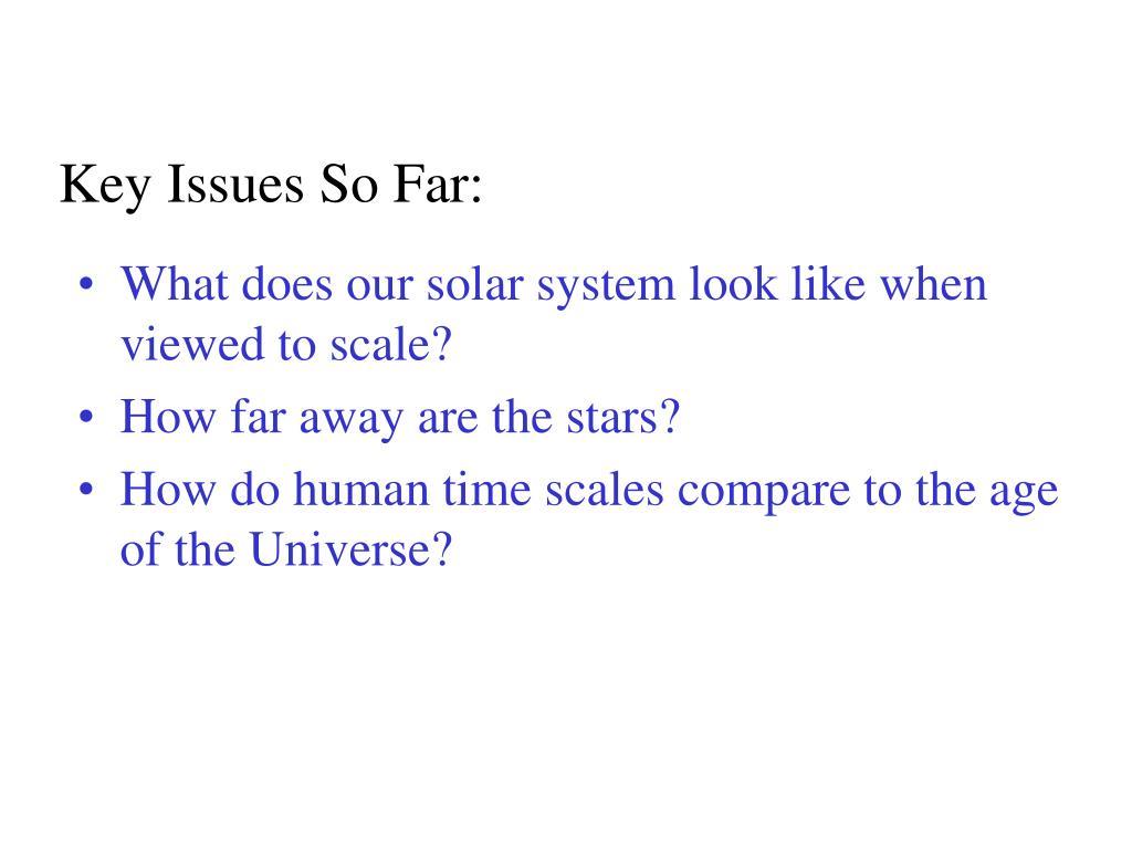 Key Issues So Far:
