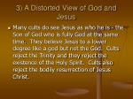 3 a distorted view of god and jesus