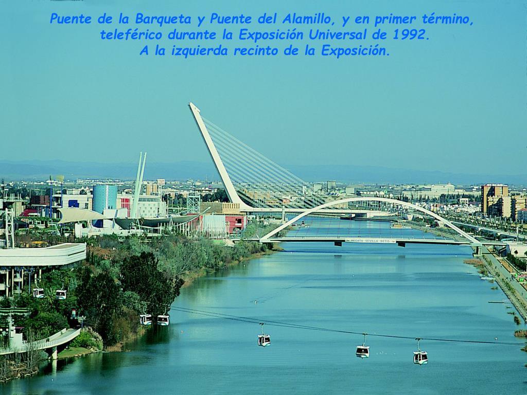 Puente de la Barqueta y Puente del Alamillo, y en primer término,