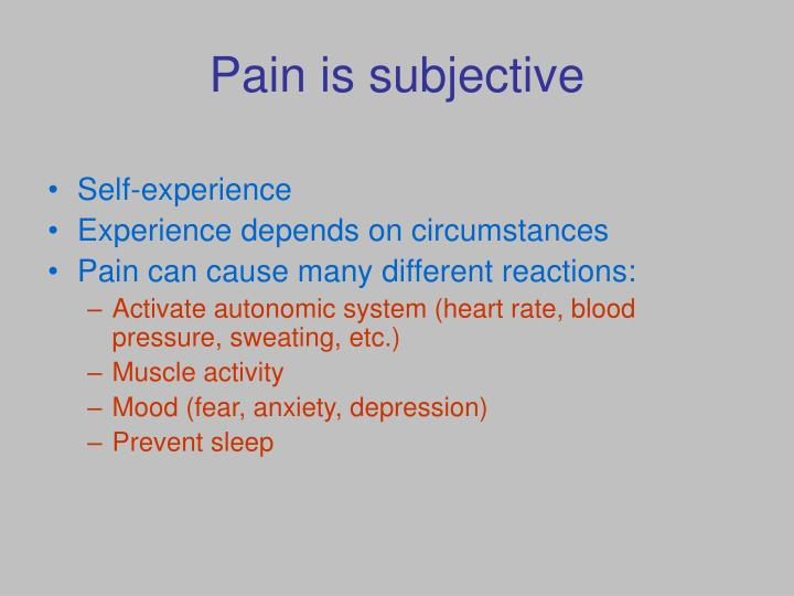 pain is subjective n.