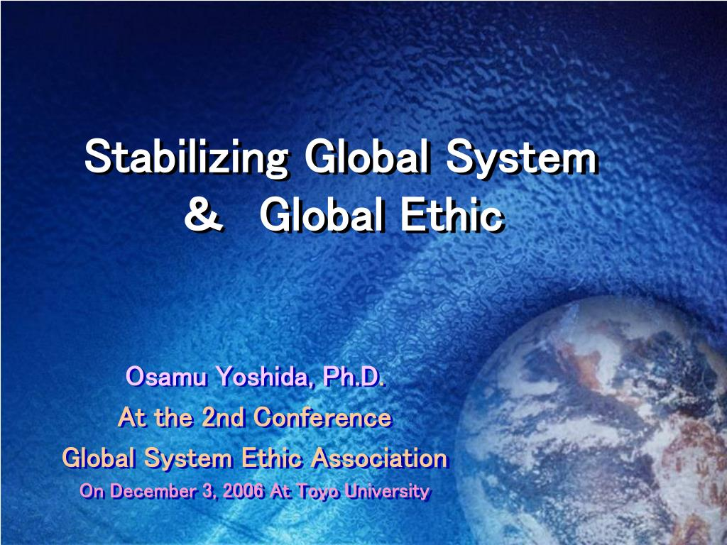 stabilizing global system global ethic