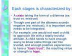 each stages is characterized by