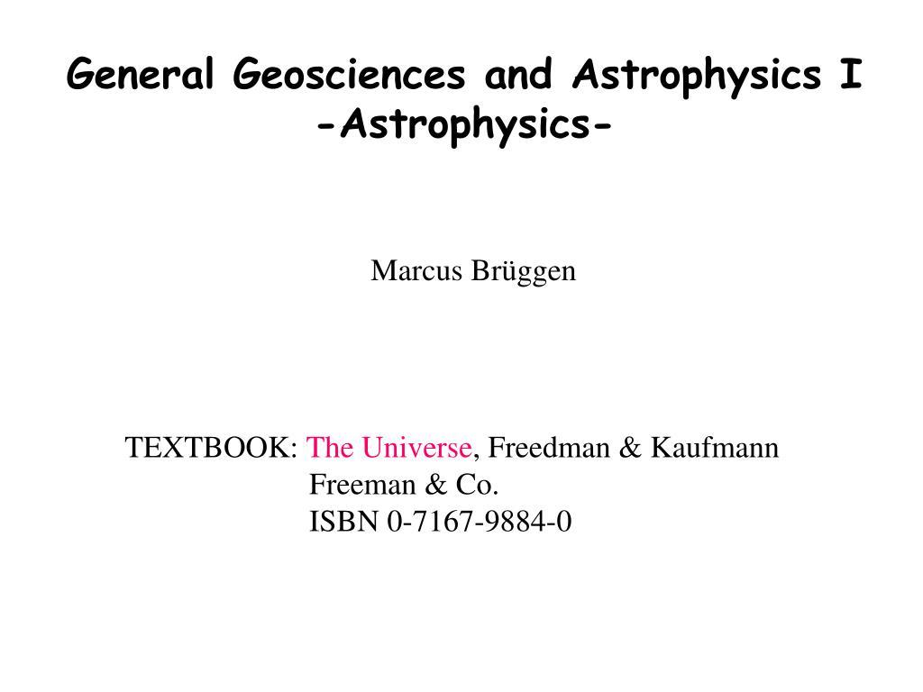 General Geosciences and Astrophysics I
