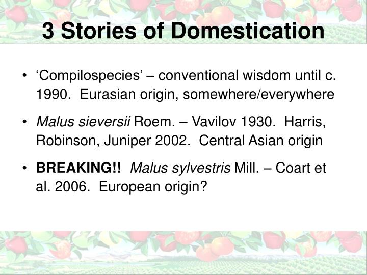 3 Stories of Domestication