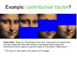 example contribution factor