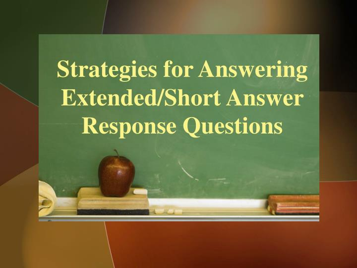 strategies for answering extended short answer response questions n.
