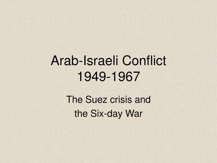 arab israeli conflict 1949 1967 n.