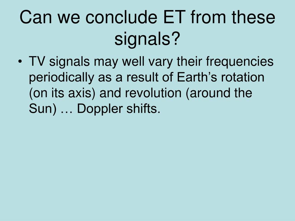 Can we conclude ET from these signals?