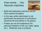 even worse von neuman machines