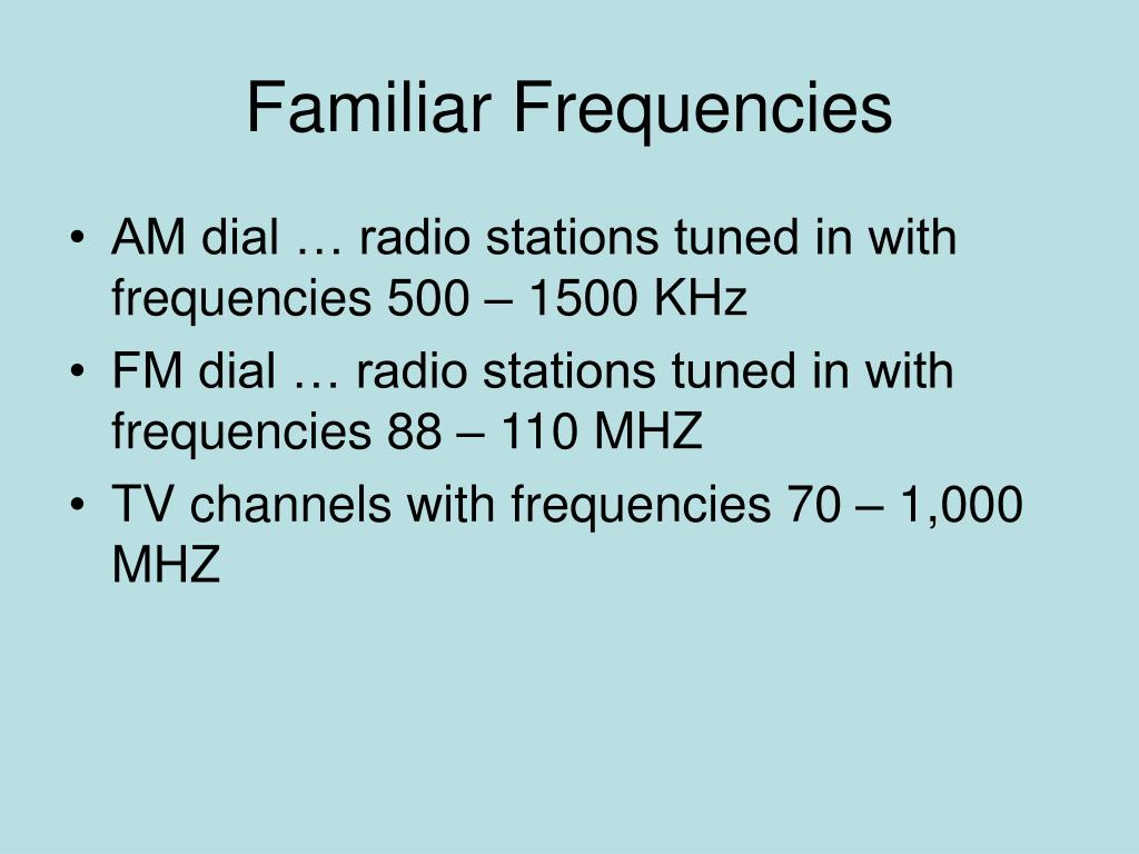 Familiar Frequencies