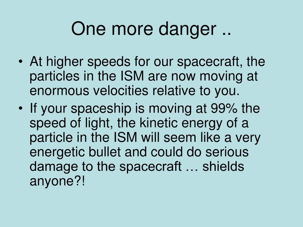 One more danger ..