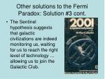 other solutions to the fermi paradox solution 3 cont