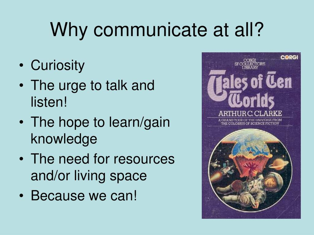 Why communicate at all?