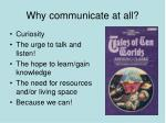 why communicate at all