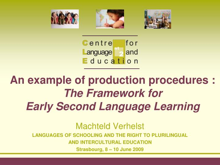 an example of production procedures the framework for early second language learning n.