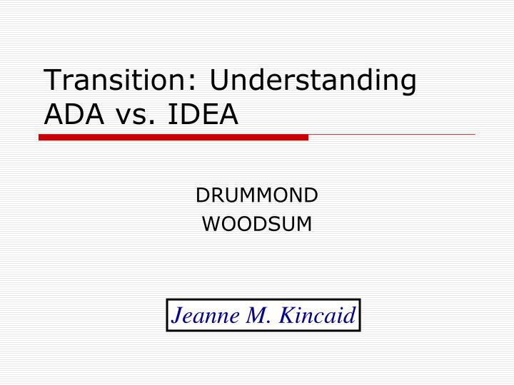 transition understanding ada vs idea