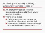 achieving anonymity using anonymity servers case 3
