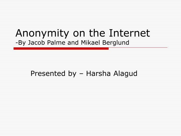 anonymity on the internet by jacob palme and mikael berglund n.