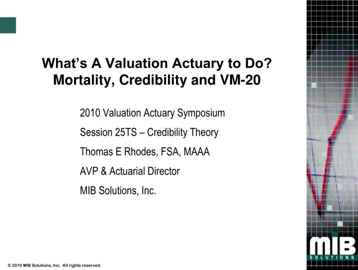 what s a valuation actuary to do mortality credibility and vm 20 n.