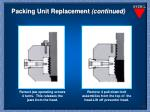 packing unit replacement continued1