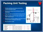packing unit testing