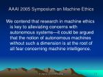 aaai 2005 symposium on machine ethics2