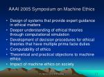 aaai 2005 symposium on machine ethics5