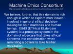 machine ethics consortium http uhaweb hartford edu anderson machineethicsconsortium html3