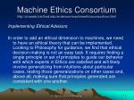 machine ethics consortium http uhaweb hartford edu anderson machineethicsconsortium html6