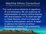 machine ethics consortium http uhaweb hartford edu anderson machineethicsconsortium html9