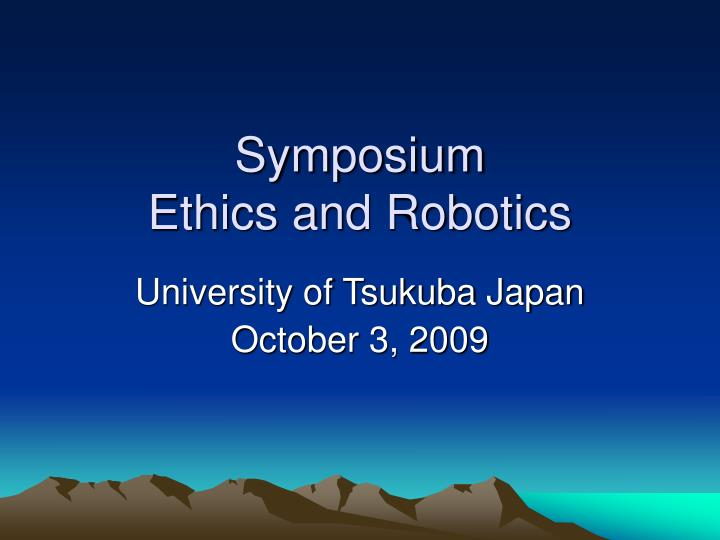 symposium ethics and robotics n.