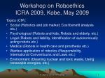 workshop on roboethics icra 2009 kobe may 20091