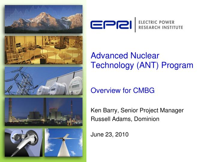 advanced nuclear technology ant program overview for cmbg n.