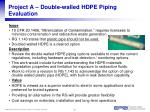 project a double walled hdpe piping evaluation