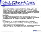 project b epri groundwater protection guidelines for new nuclear power plants