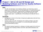 project i qa for 2d and 3d design and modeling software and v v for quality software