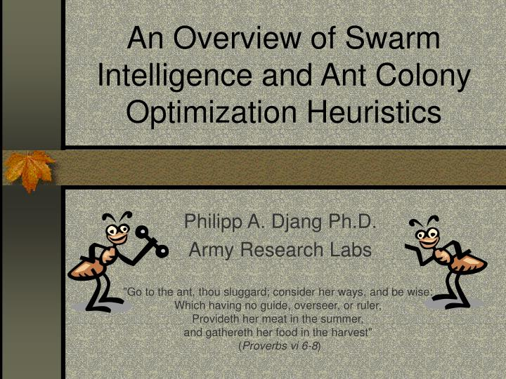 an overview of swarm intelligence and ant colony optimization heuristics n.