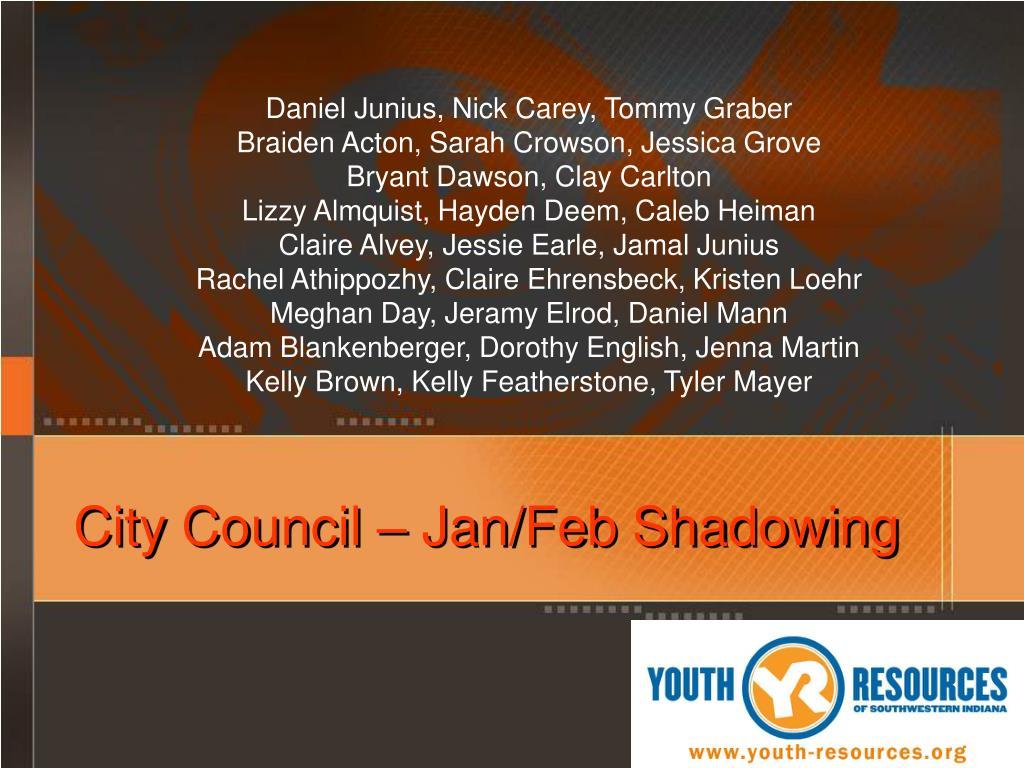 City Council – Jan/Feb Shadowing