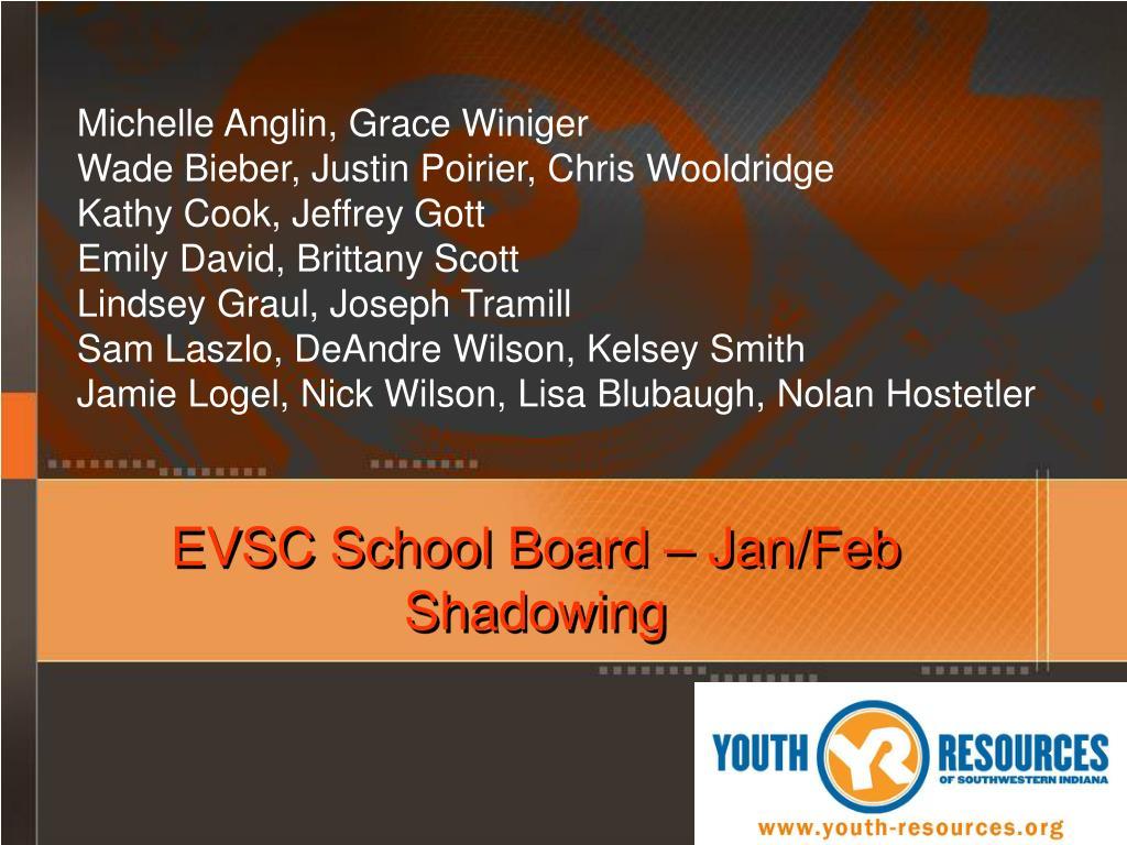EVSC School Board – Jan/Feb Shadowing