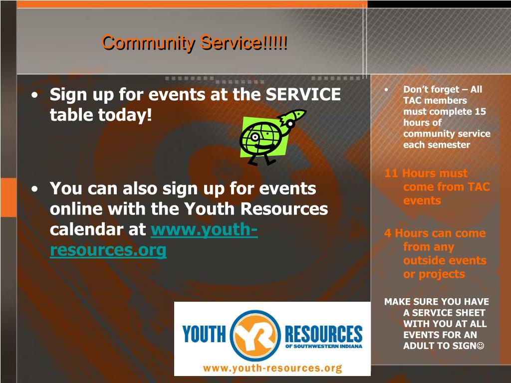 Sign up for events at the SERVICE table today!