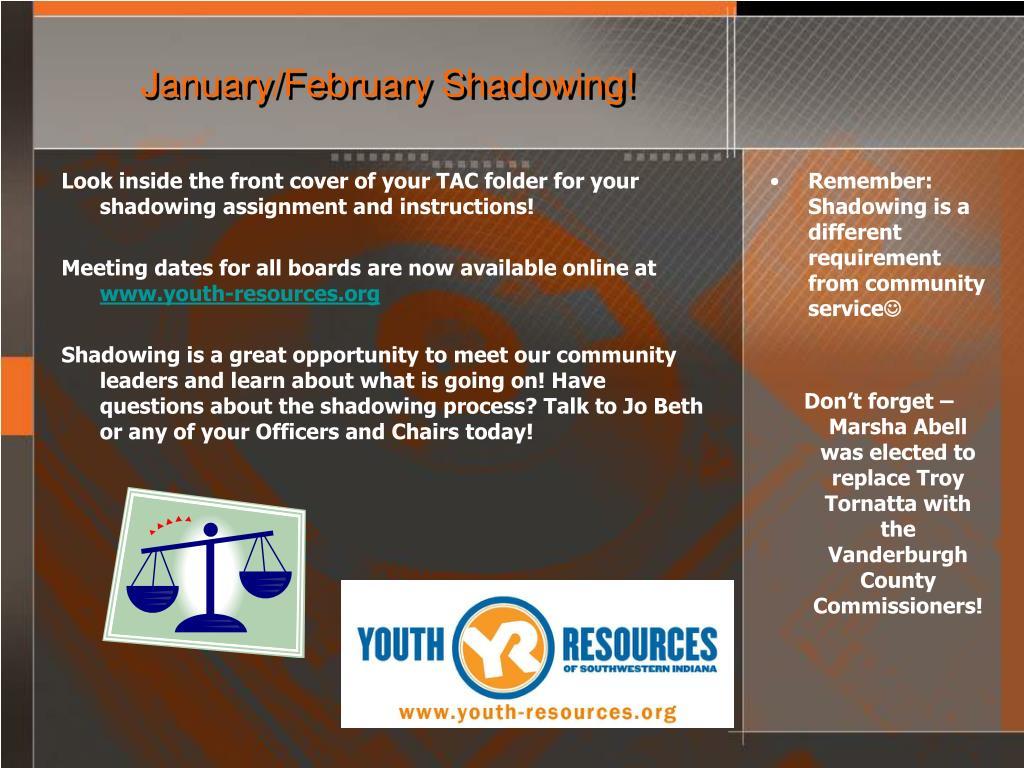 January/February Shadowing!
