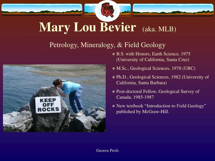 Mary lou bevier aka mlb petrology mineralogy field geology
