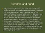freedom and bond