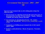 government take increase 2003 2007 oil1