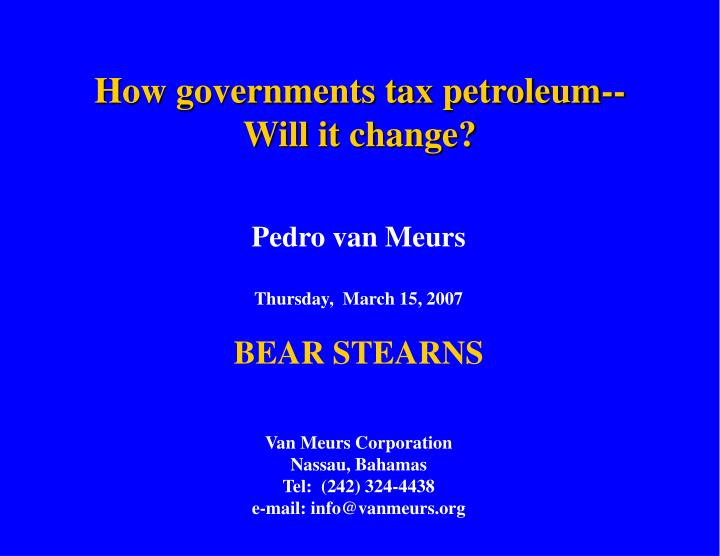 how governments tax petroleum will it change n.