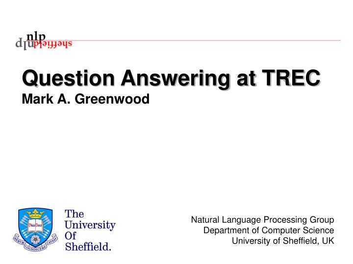 question answering at trec mark a greenwood n.