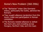 rome s new problem 360 390s