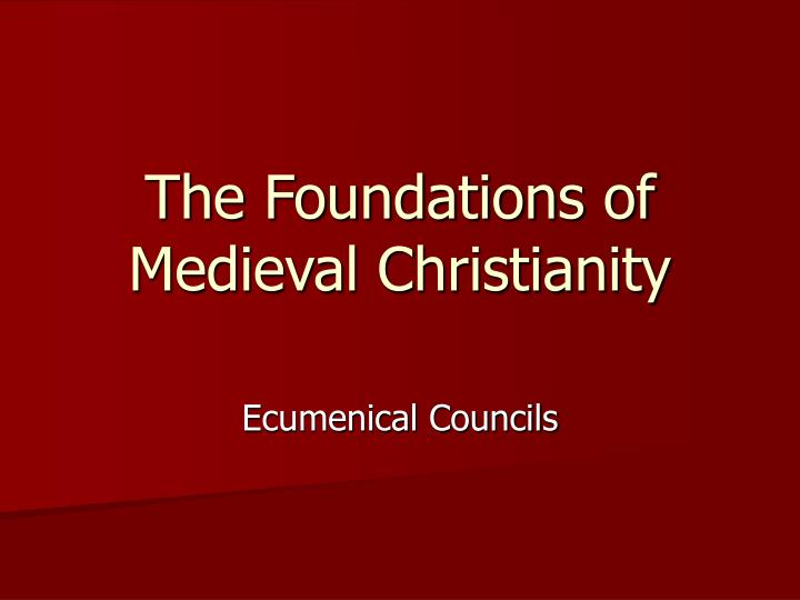 the foundations of medieval christianity n.