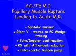 acute m i papillary muscle rupture leading to acute m r1