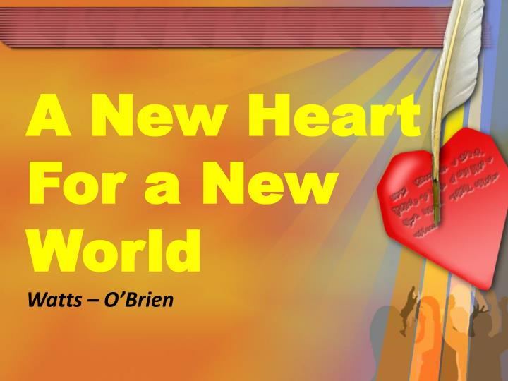 a new heart for a new world watts o brien n.